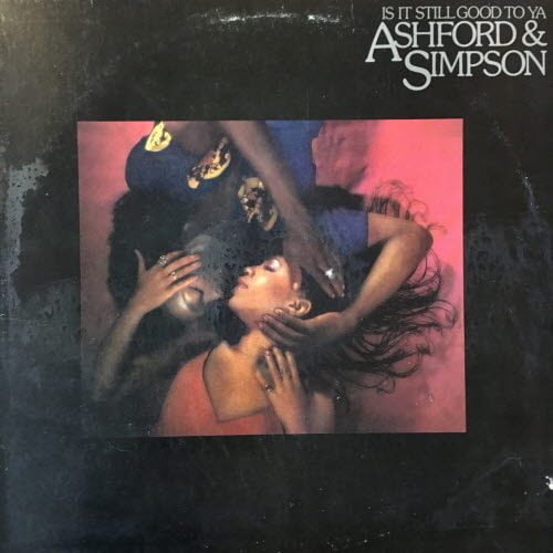 Ashford & Simpson - It is still good to ya