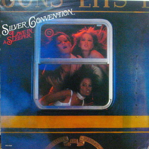 Silver Convention/Love In A Sleeper