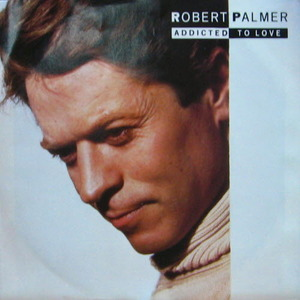 Robert Palmer/Addicted To Love(7inch)