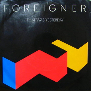 Foreigner/That Was Yesterday(7inch)