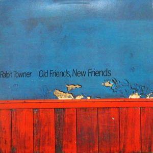 Ralph Towner/Old Friends, New Friends