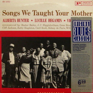 Alberta Hunter &  Lucille Hegamin &  Victoria Spivey/Songs We Taught Your Mother