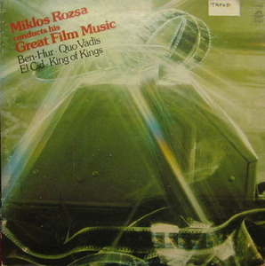 Miklos Rozsa/Conducts His Great Themes From Ben-Hur, El Cid, Quo Vadis And King Of Kings