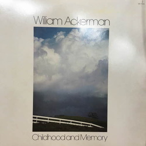 William Ackerman/Childhood And Memory: Pieces For Guitar
