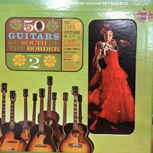 50 Guitars Of Tommy Garrett/Go South Of The Border Volume 2