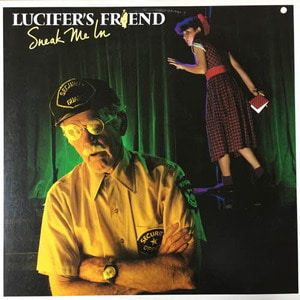 Lucifer's Friend/Sneak Me In
