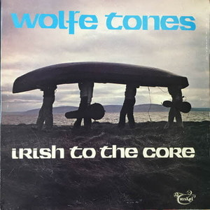 Wolfe Tones/Irish To The Core