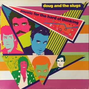 Doug And The Slugs/Music For The Hard Of Thinking