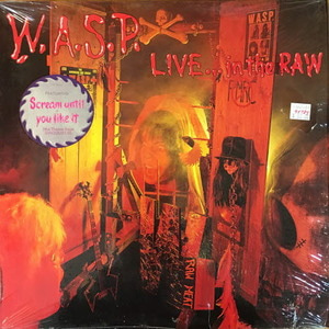W.A.S.P. ‎– Live... In The Raw