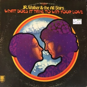 Junior Walker & The All Stars ‎– What Does It Take To Win Your Love