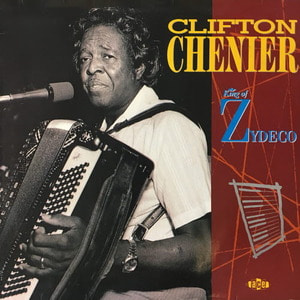 Clifton Chenier/King of Zydeco