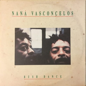 Nana Vasconcelos - Bush Dance