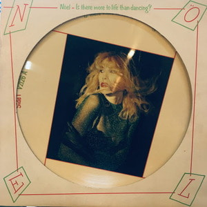 Nöel ‎– Is There More To Life Than Dancing?(Picture disc)