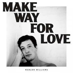 Marlon Williams - Make Way For Love(미개봉)